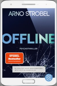Cover Arno Strobel Autor Offline - Du wolltest nicht erreichbar sein. Jetzt sitzt du in der Falle.