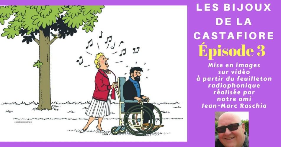 VIDÉO : FEUILLETON RADIOPHONIQUE TINTIN LES BIJOUX DE LA CASTAFIORE – EPISODE 3