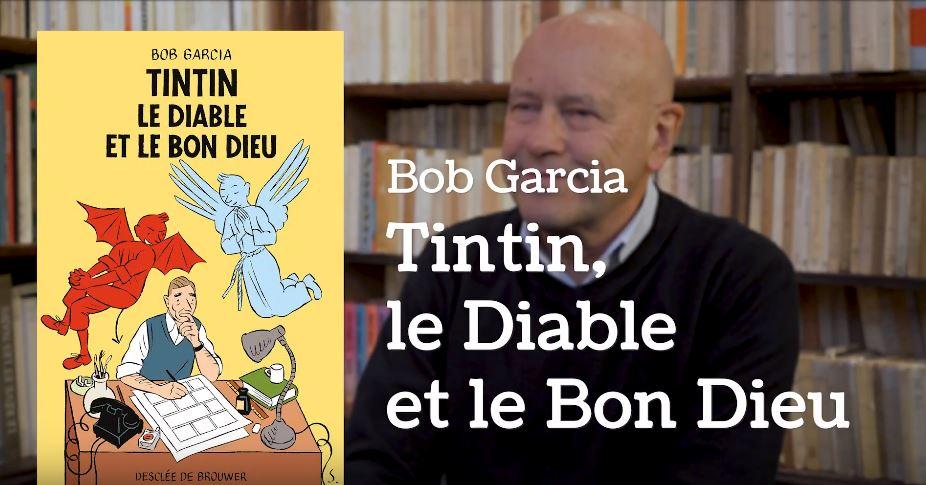 VIDEO : BOB GARCIA PRÉSENTE ... TINTIN LE DIABLE ET LE BON DIEU