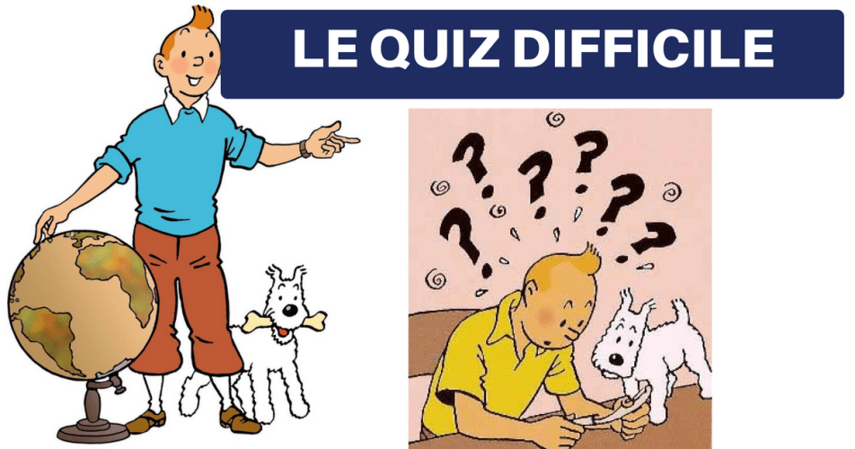 QUIZ TINTIN : 20 QUESTIONS PAS TOUJOURS FACILES