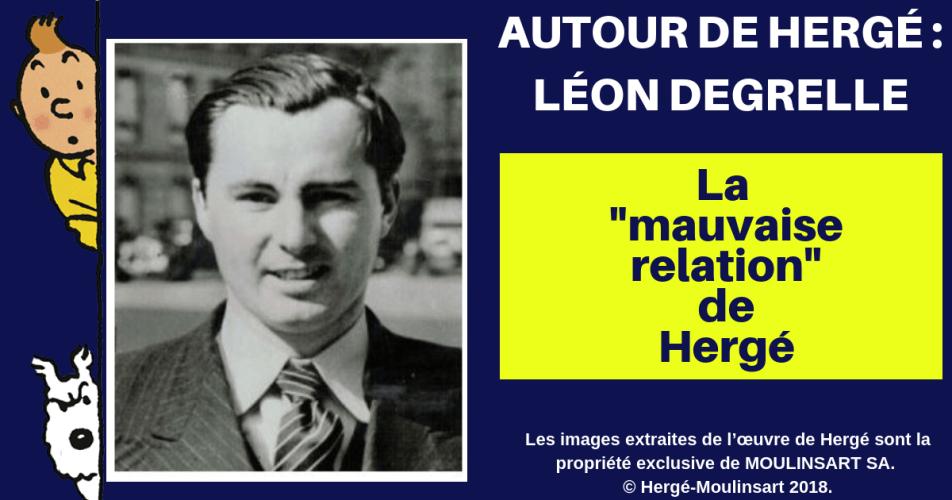 AUTOUR DE HERGÉ : LÉON DEGRELLE (1906 - 1994)