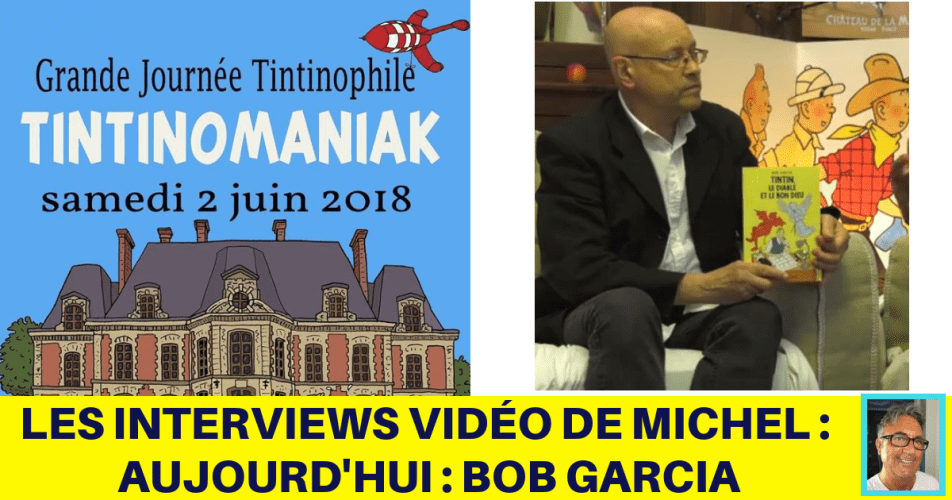 JOURNÉE TINTINOMANIAK : INTERVIEW DE BOB GARCIA