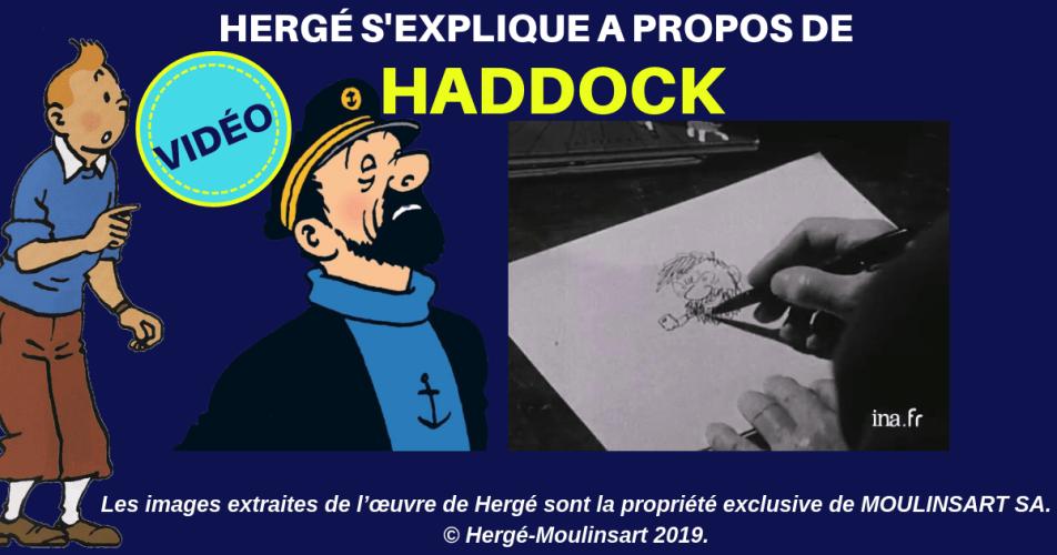 VIDÉO - TINTIN : HERGÉ EXPLIQUE L'ORIGINE DU CAPITAINE HADDOCK