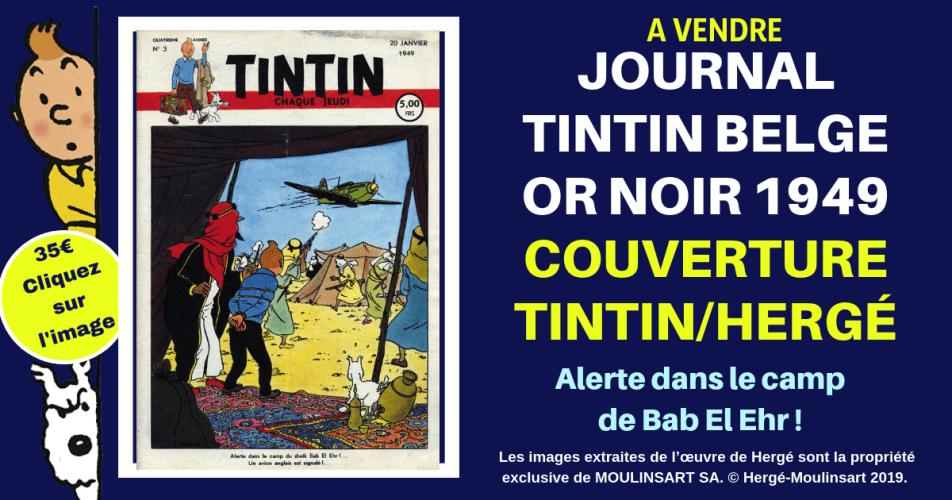 A VENDRE JOURNAL TINTIN 1949 : ALERTE DANS LE CAMP DE BAB EL EHR (OR NOIR)