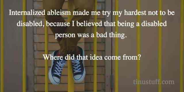 internalized ableism is real
