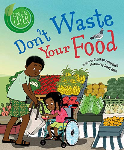 don't waste your food by Deborah Chancellor