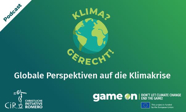 """Podcast über Klimagerechtigkeit von der Christlichen Initiative Romero im Rahmen der """"Game On""""-Kampagne der EU"""