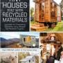 New Book Tiny Houses Built With Recycled Materials Tiny