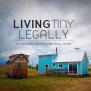 Living Tiny Legally An Educational Documentary Series