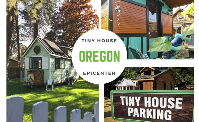 6 Reasons Oregon Is A Epicenter Of The Tiny House Movement