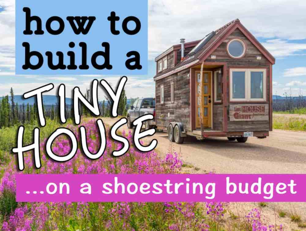 medium resolution of a tiny home built on a shoestring budget would have to be frugal with their choices also many lower budget builds require restoring a used trailer