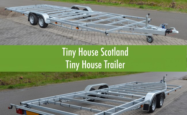 Tiny House Trailer For Uk Self Build Tiny House Scotland