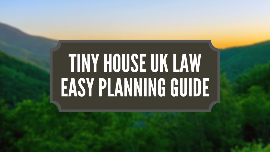 Tiny House UK Law guide