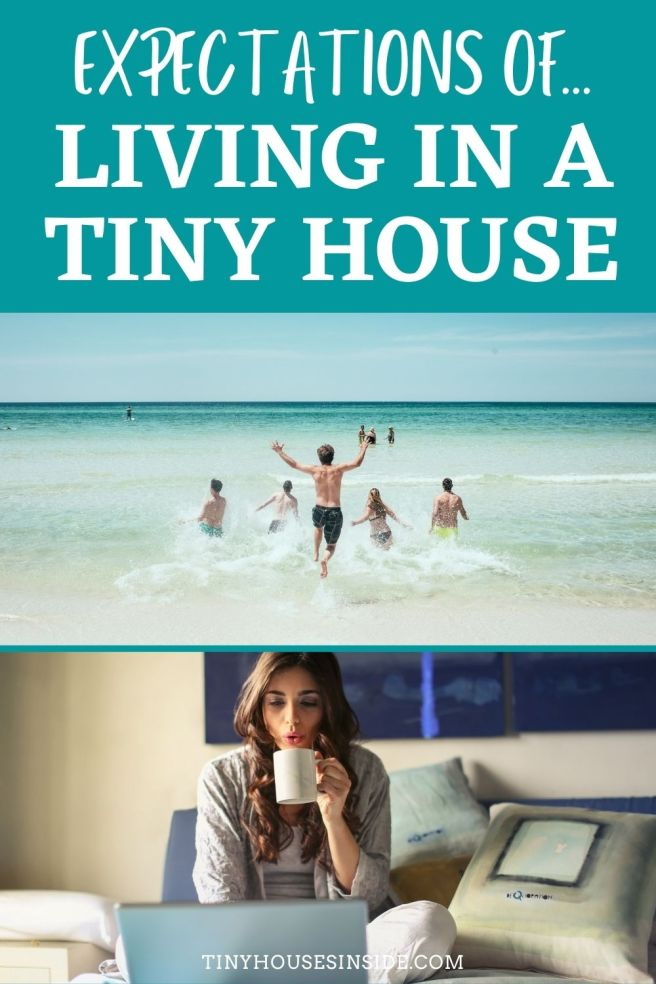 expectations of living in a tiny house
