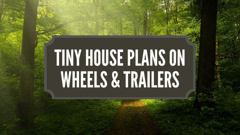 Tiny House plans on wheels trailers