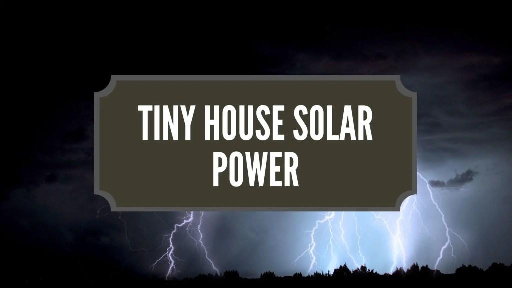 Tiny House Solar Power
