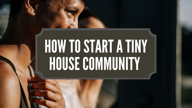 How To Start A Tiny House Community