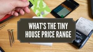 What's The Tiny House Price Range