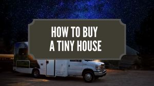 How To Buy A Tiny House