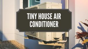 Tiny House Air Conditioner