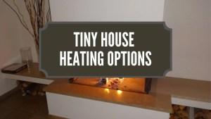 Tiny House Heating Options