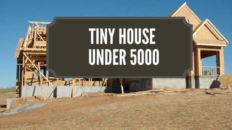 Tiny House Under 5000