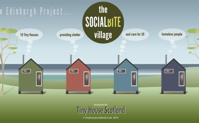 Socialbite Village For Edinburgh S Homeless