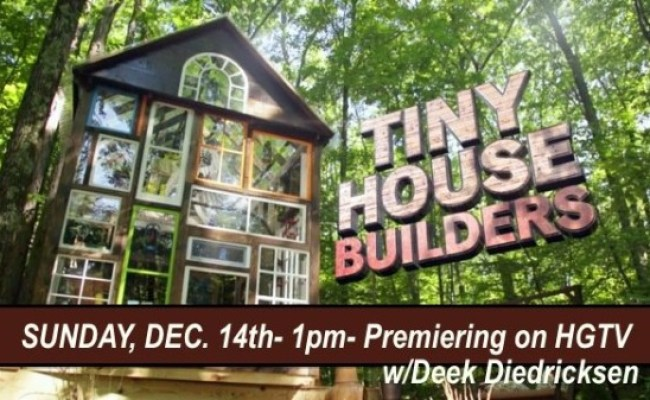 Tiny House Builders Tv Show On Hgtv W Deek Diedricksen