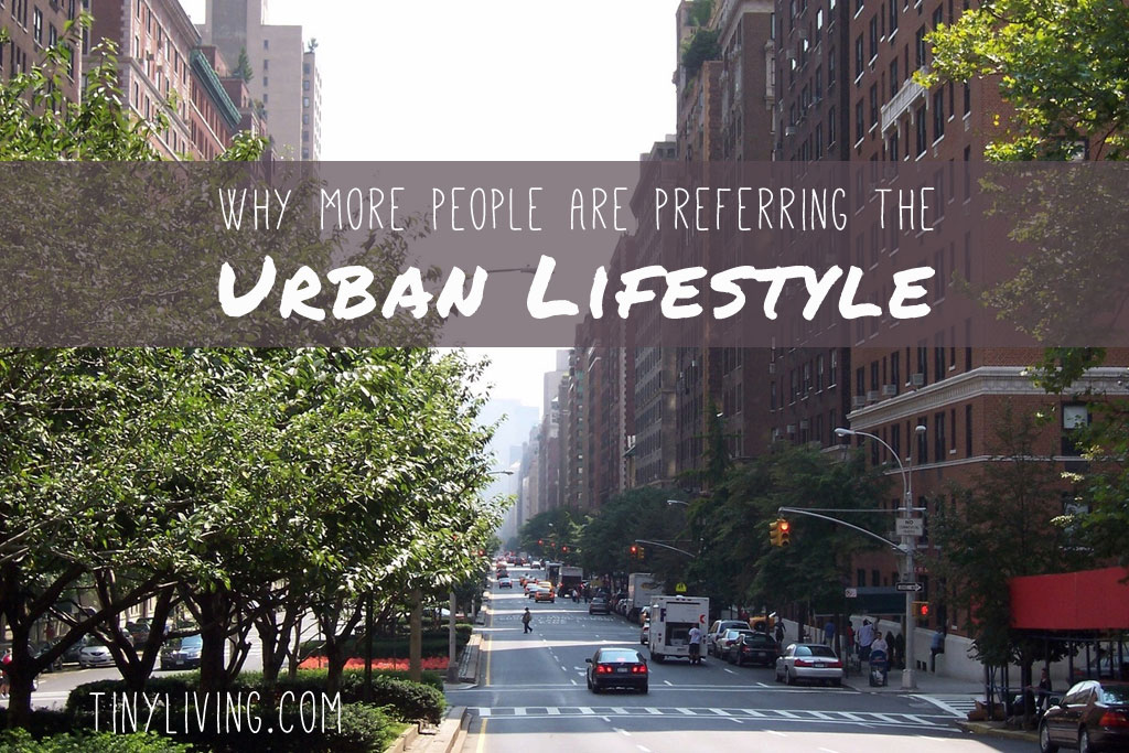 Why More People Are Preferring The Urban Lifestyle  Tiny