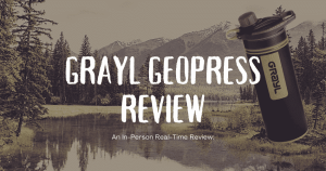 Grayl Geopress Review