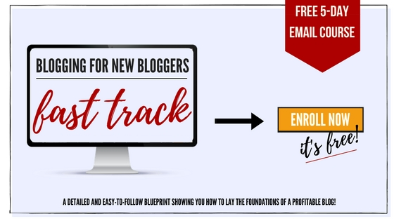 Free 5-Day Email Course - Blogging for New Bloggers Fast Track