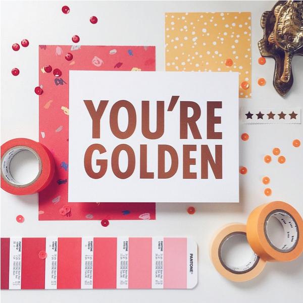 you're golden