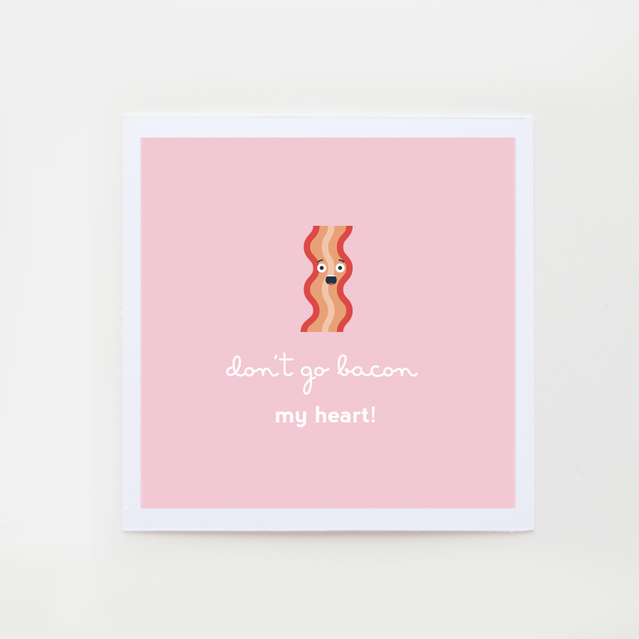 I won't go bacon your heart card