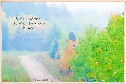 watercolor painting showing a misty forest scene with a path disappearing into the woods. written words over the more distant trees spell out the haiku: dawn meditation ...