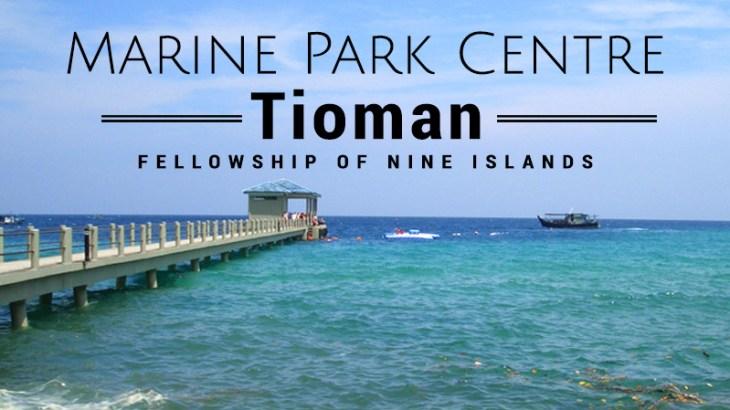 Marine Park Centre Tioman Island