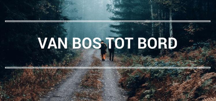 VAN BOS TOT BORD