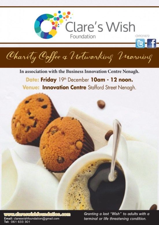 Charity Coffee and Networking Morning being held in association with the Business Innovation Centre Nenagh. The event is in aid of the Clare's Wish Foundation
