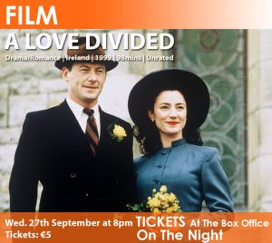 The Nenagh Arts Centre Presents A Love Divided