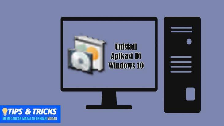 Unistall Aplikasi Di Windows 10