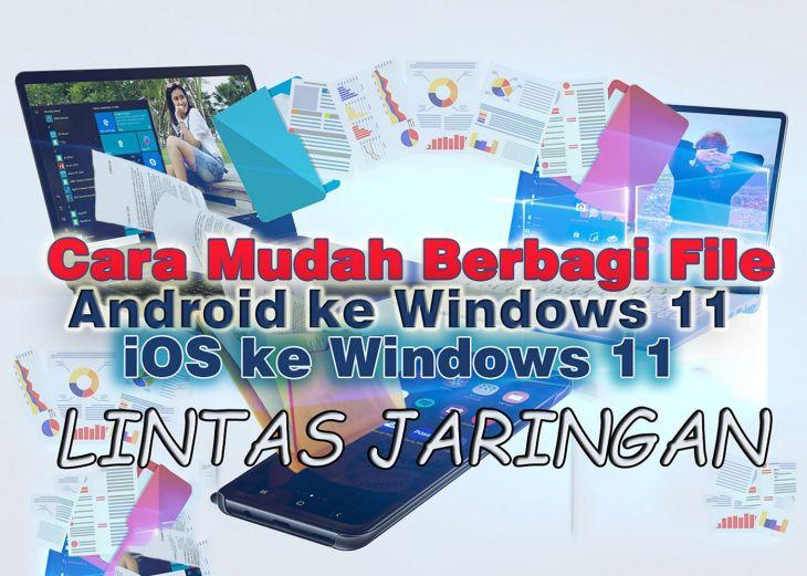 Cara Mudah Berbagi File dari Ponsel Android ke Windows 11