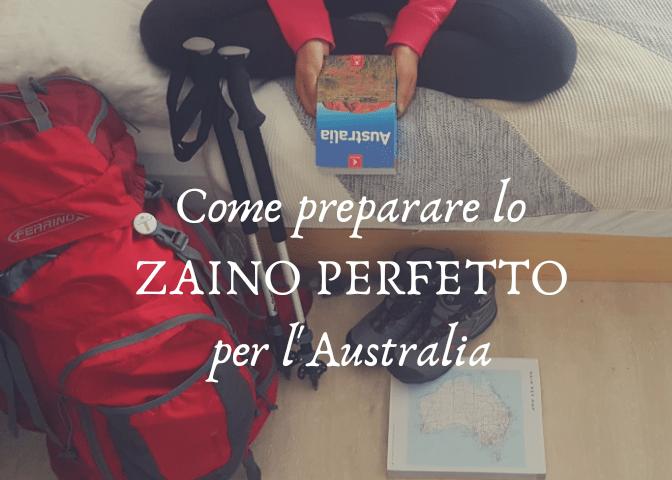 Come preparare lo ZAINO PERFETTO per l'Australia