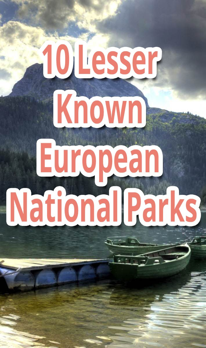 10 Lesser Known European National Parks