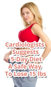 Cardiologists Suggests 5-Day Diet: A Safe Way To Lose 15 lbs