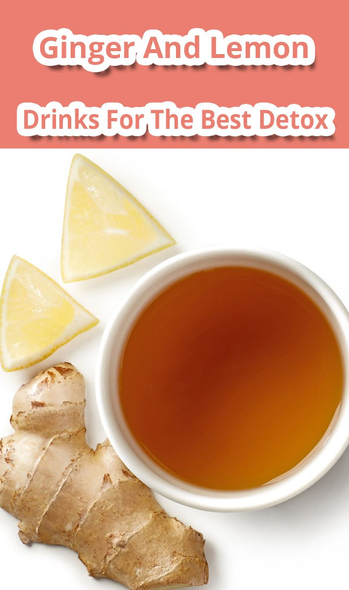 Drinks For The Best Detox And Speed Up Metabolism – Ginger And Lemon