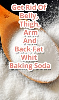 Get Rid Of Belly, Thigh, Arm And Back Fat Whit Baking Soda