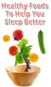 Healthy Foods To Help You Sleep Better