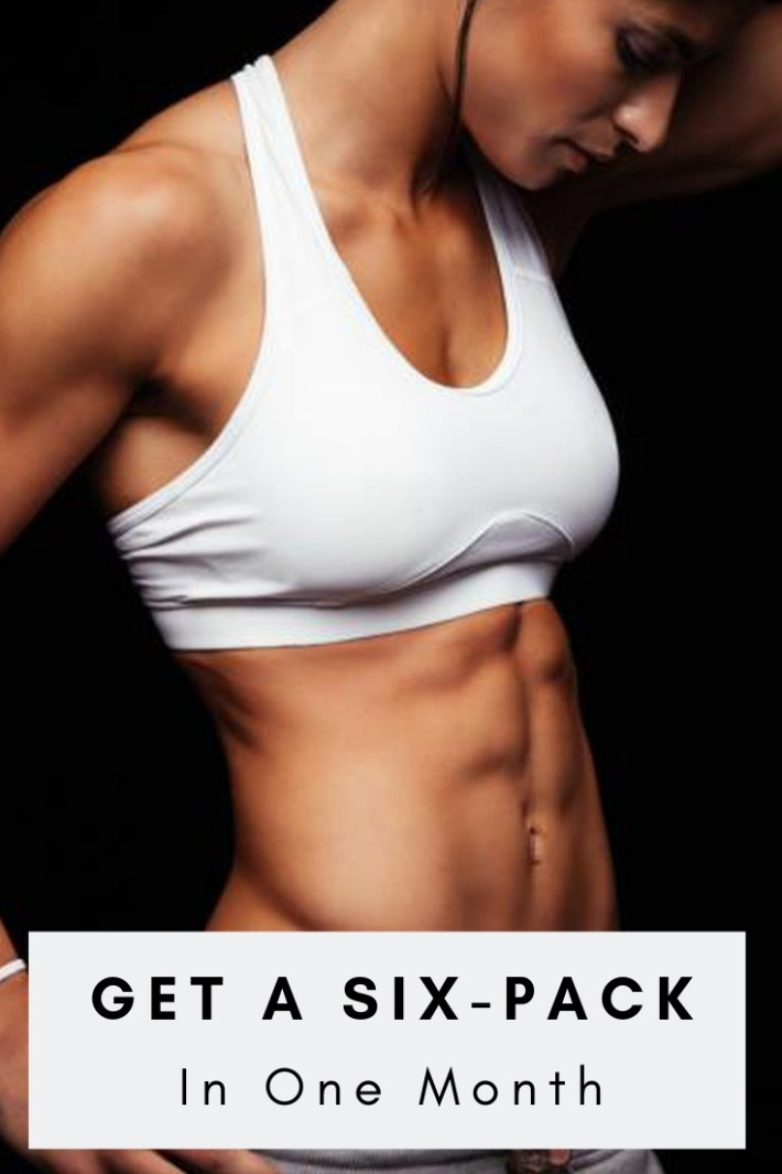 Get A Six-Pack In One Month