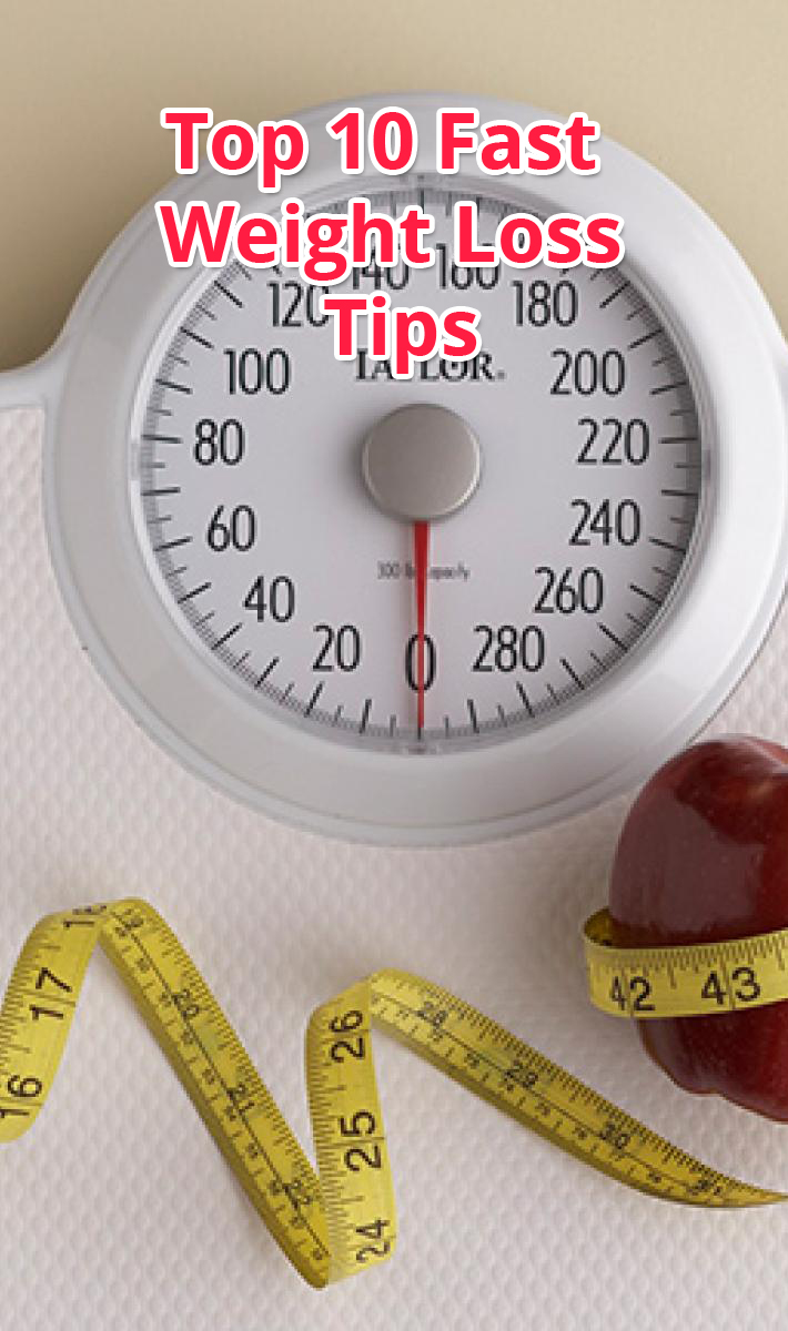 Top 10 Fast Weight Loss Tips