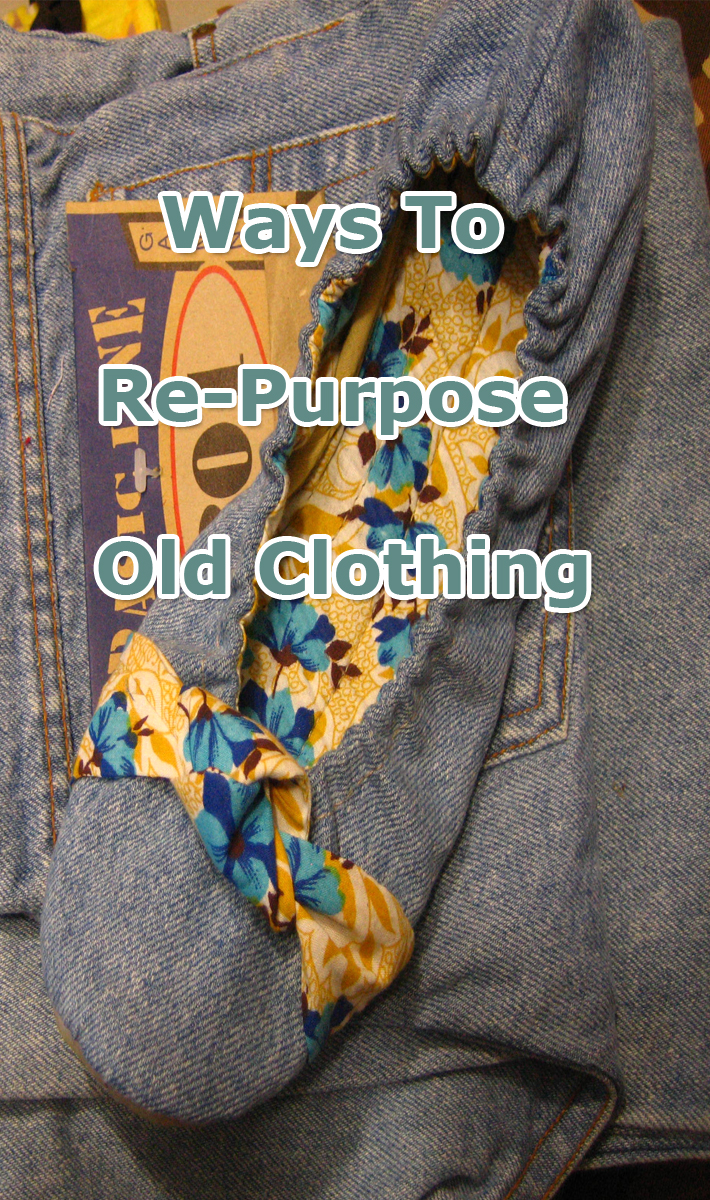 Ways To Re-Purpose Old Clothing