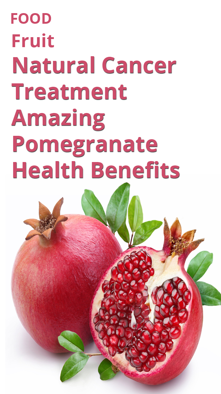 Natural Cancer Treatment - Amazing Pomegranate Health Benefits